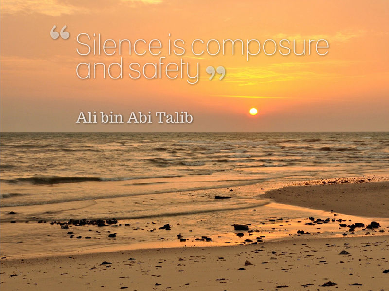 Silence is composure and safety
